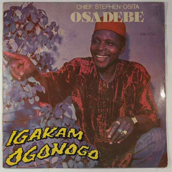 CHIEF STEPHEN OSITA OSADEBE & HIS NIGERIA SOUND MA - Igakam ogonogo - LP