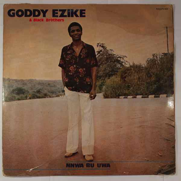 GODDY EZIKE & BLACK BROTHERS - Nnwa bu uwa - LP