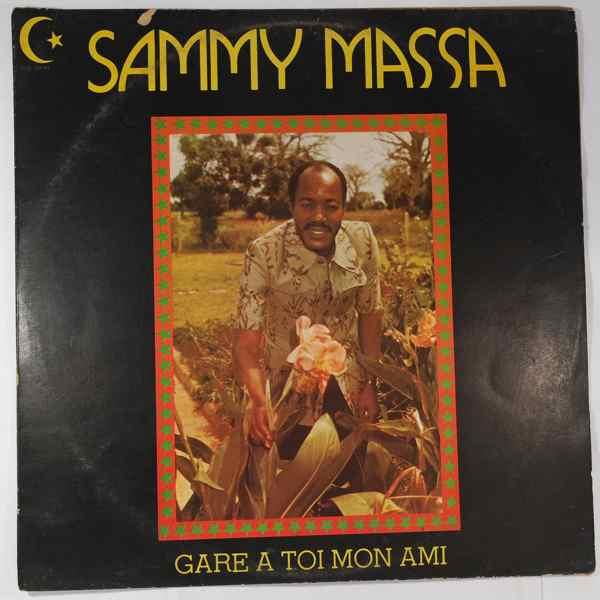 Sammy Massa Gare a toi mon ami