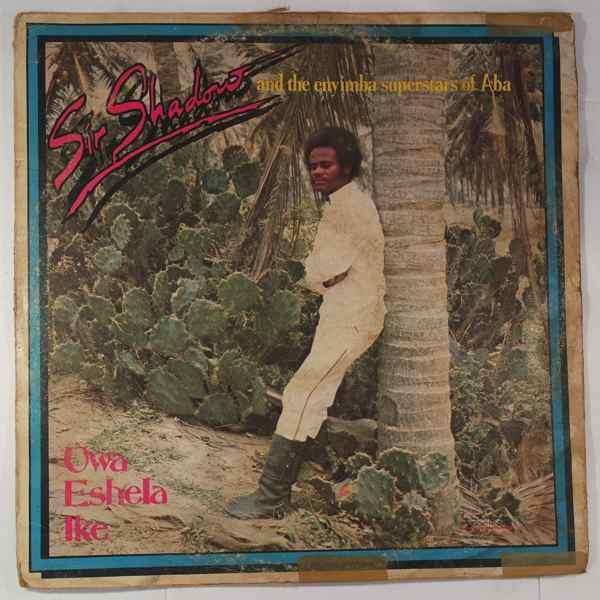 SIR SHADOW AND THE ENYIMBA SUPERSTARS OF ABA - Uwa eshela ike - LP