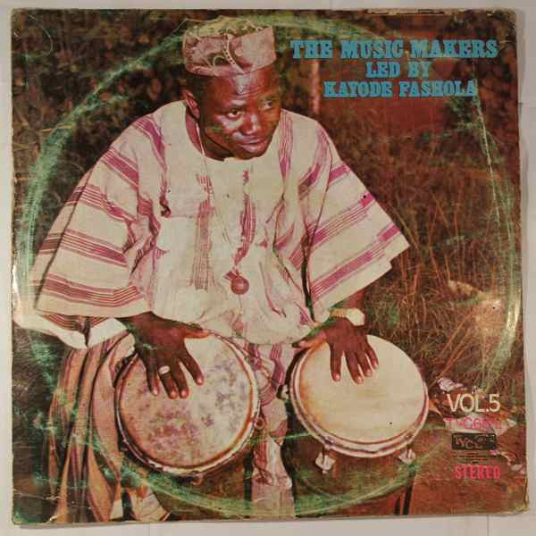 The Music Makers Led by Kayode Fashola Vol.5