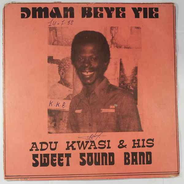 ADU KWASI & HIS SWEET SOUND BAND - Oman beye yie ni? - LP