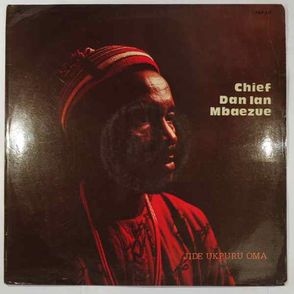 Chief Dan Ian Mbaezue Jide ukpuru oma