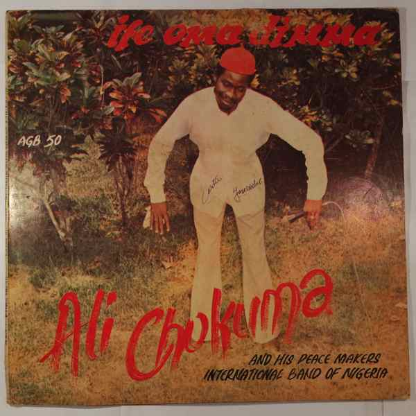 ALI CHUKWUMA & HIS PEACE MAKERS DANCE BAND - Ife oma dimma - LP