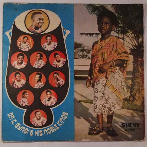 DR K. GYASI AND HIS NOBLE KINGS - Sikyi Highlife - LP