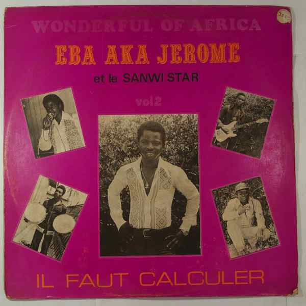 Eba Aka Jerome et le Sanwi Star Wonderful of Africa vol 2 - Il faut calculer