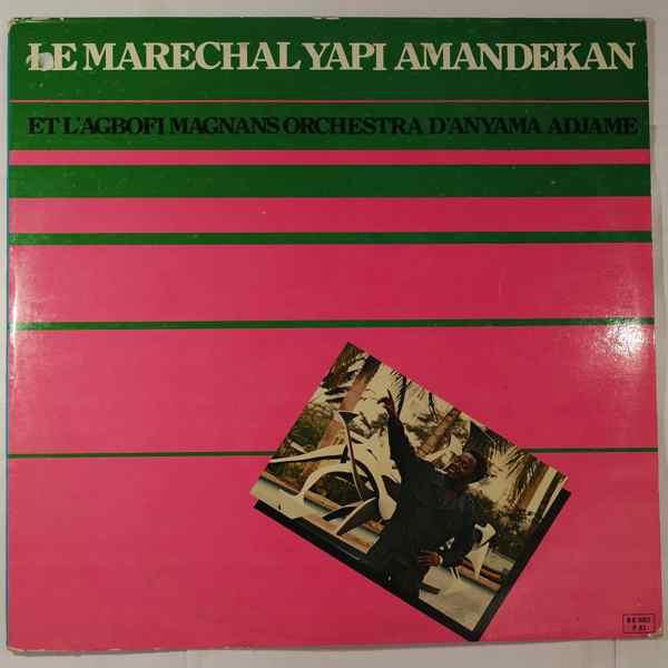 Le Marechal Yapi Amandekan Et l'Agbofi Magnans Orchestra d'Anyama Adjame