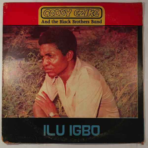 Goddy Ezike and the Black Brothers Ilu igbo