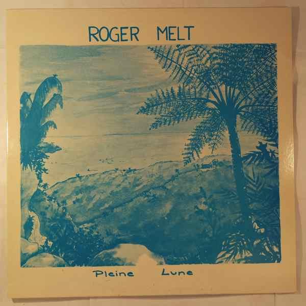 ROGER MELT - Pleine lune - 12 inch 45 rpm