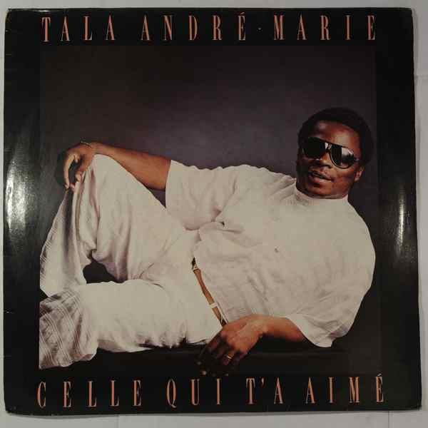 Tala Andre Marie Celle qui t'a aimŽ