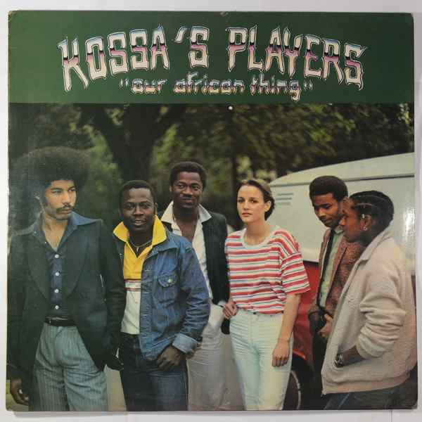 Kossa's Players Our African thing