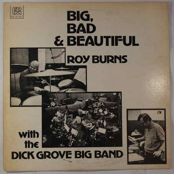 Roy Burns With The Dick Grove Big Band Big, Bad & Beautiful