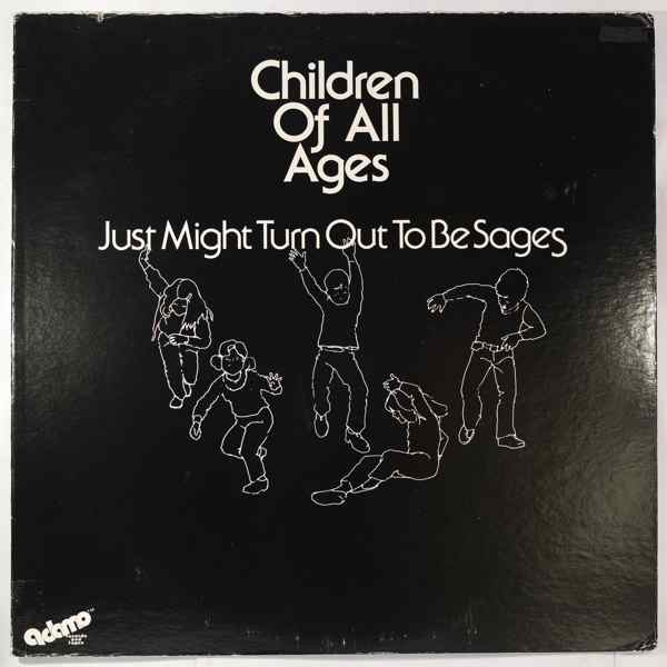 CHILDREN OF ALL AGES - Just Might Turn Out To Be Ages - LP