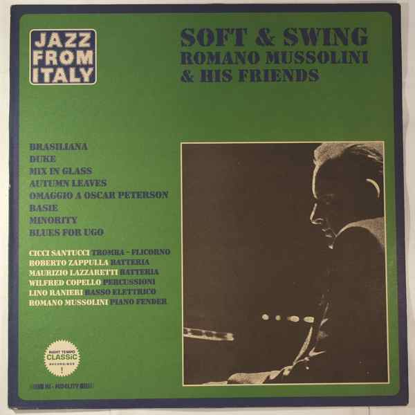 ROMANO MUSSOLINI & HIS FRIENDS - Soft & Swing - LP
