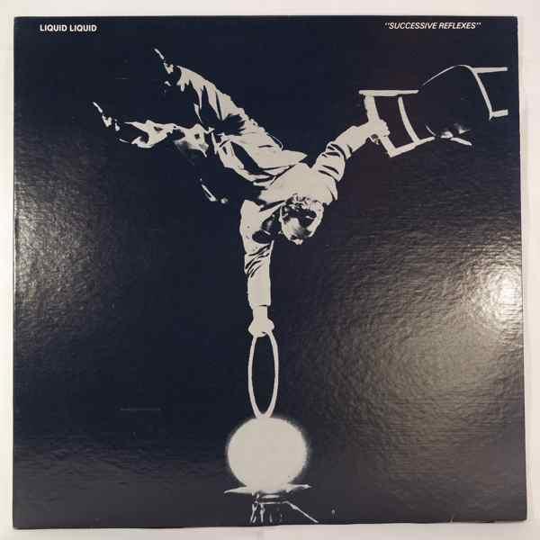 LIQUID LIQUID - Successive reflexes - LP