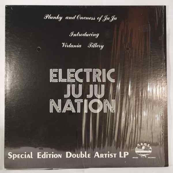PLUNKY AND ONENESS OF JUJU - Electric Ju Ju Nation - LP