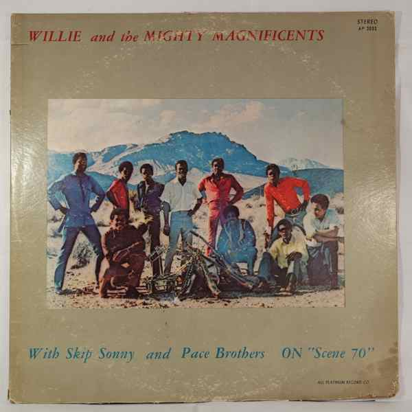 WILLIE AND THE MIGHTY MAGNIFICENTS - On Scene 70 - LP