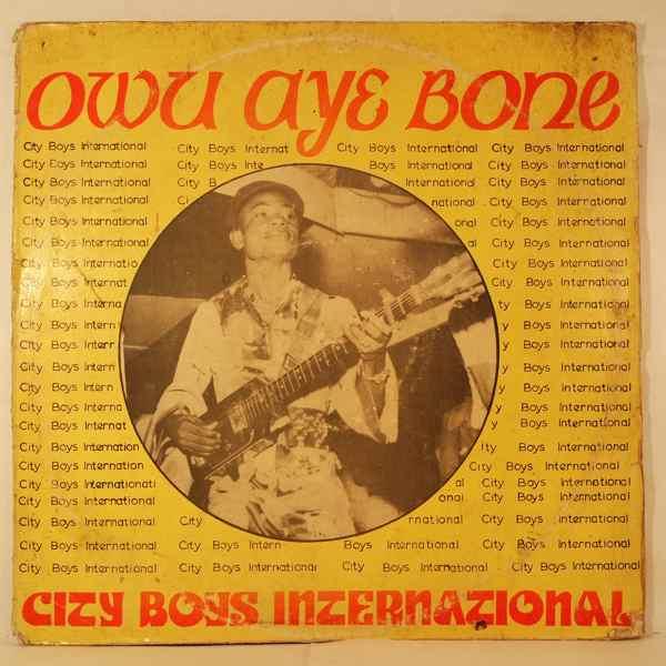 CITY BOYS INTERNATIONAL BAND - Owu aye bone - LP