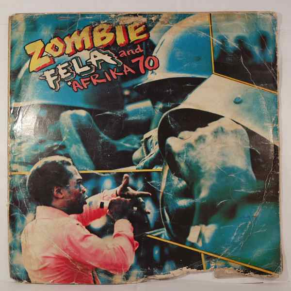 Fela Kuti & the Africa 70 Zombie