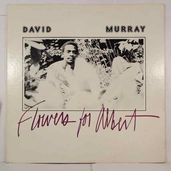 DAVID MURRAY - Flowers For Albert - LP
