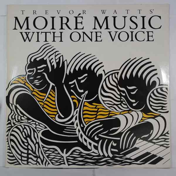 Trevor Watts' Moire Music With One Voice
