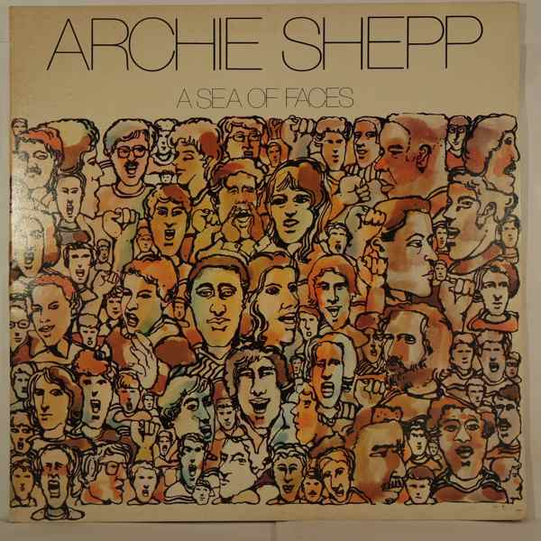 Archie Shepp A Sea Of Faces