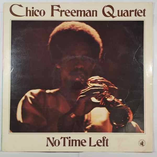 Chico Freeman Quartet No Time Left