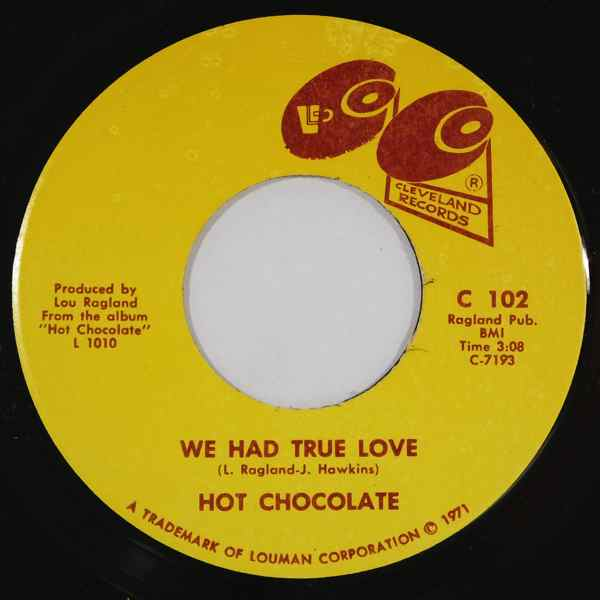 HOT CHOCOLATE - We Had True Love / Good For The Gander - 7inch (SP)