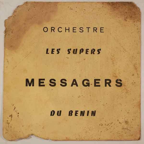 ORCHESTRE LES SUPERS MESSAGERS DU BENIN - Gbe me ho / Yokpo se ho tche - 7inch (SP)