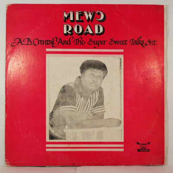 A.B. CRENTSIL & HIS SUPER SWEET TALKS INTERNATIONA - Mewo road - LP