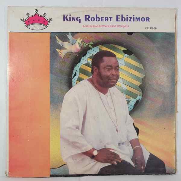 King Robert Ebizimor and his Izon Brothers Band Same