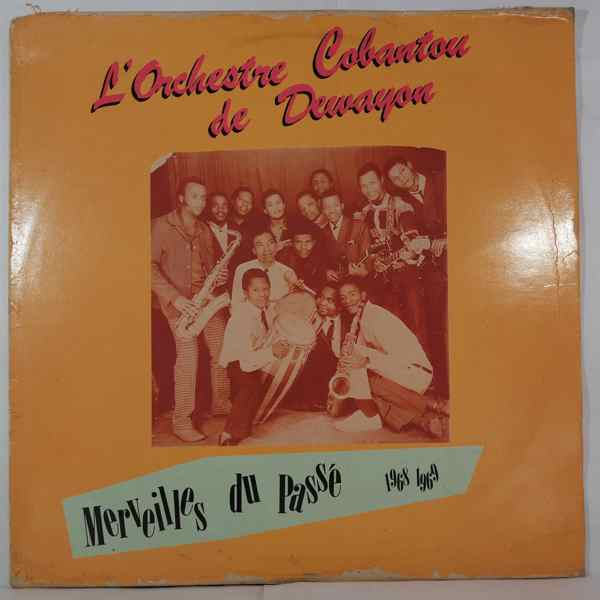 L'Orchestre Cobantou de Dewayon Merveilles du passe 1968-1969