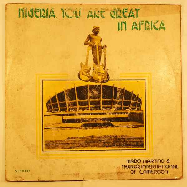MADO MARTINO & NEGROS INTERNATIONAL OF CAMEROON - Nigeria you are great in Africa - LP