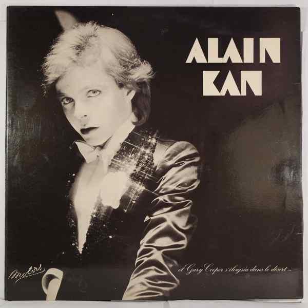 ALAIN KAN - Et Gary Cooper S'eloigna Dans Le Desert - LP