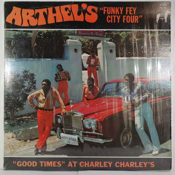 ARTHEL'S FUNKY FEY CITY FOUR - Good Times At Charley Charley's - LP