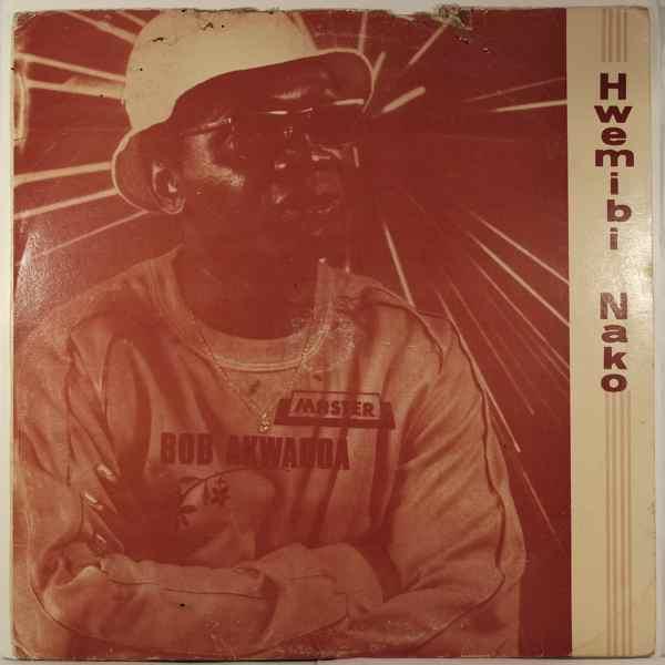MASTER BOB AKWABOA - Hwemibi nako - LP