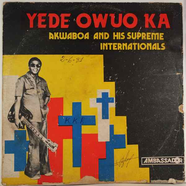 AKWABOA & HIS SUPREME INTERNATIONALS - Yede owuo ka - LP