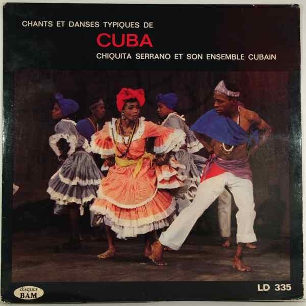 Chiquita Serrano & Son Ensemble Cubain Chants Et Danses Typiques De Cuba