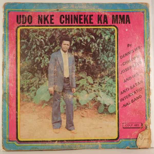 Dennis Ike Chukwu Josephson and his Anti-Satan Int Udo nke chineke ka mma