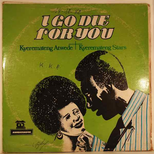 KYEREMATENG STARS - I go die for you - LP