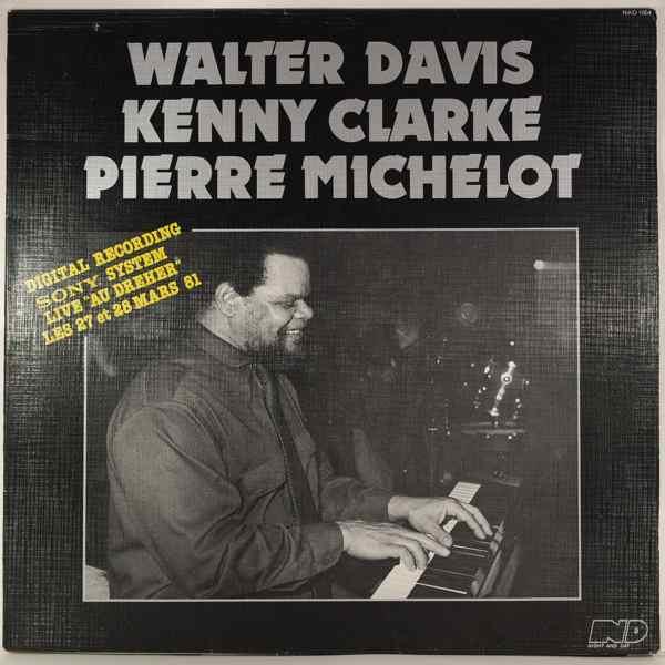 WALTER DAVIS KENNY CLARKE PIERRE MICHELOT - Live Au Dreher - LP