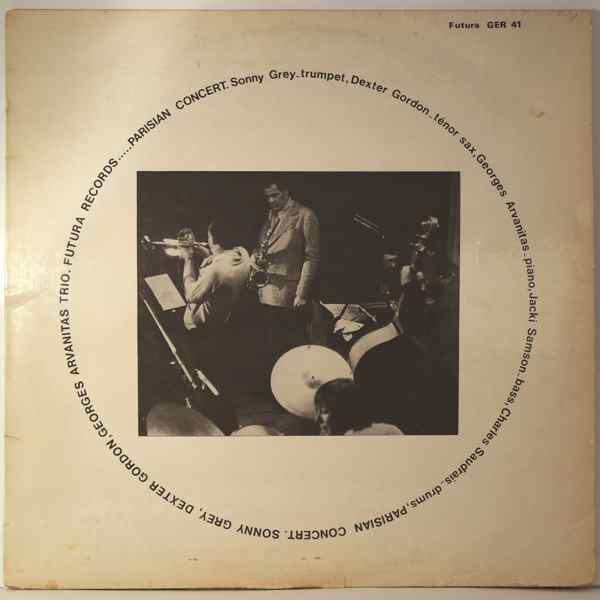 SONNY GREY, DEXTER GORDON, GEORGE ARVANITAS TRIO - Parisian Concert - 33T