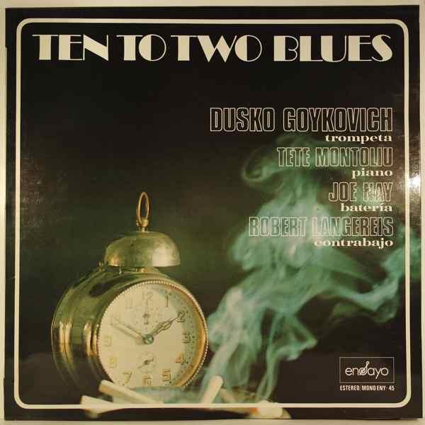 DUSKO GOYKOVICH - Ten To Two Blues - LP