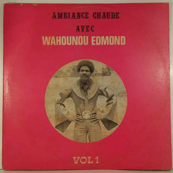 Wahounou Edmond Ambiance chaude Vol.1