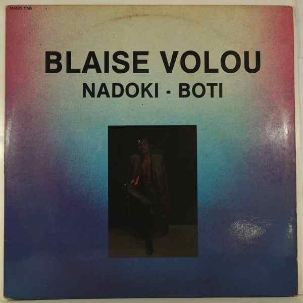 BLAISE VOLOU - Nadoki / Boti - 12 inch 45 rpm