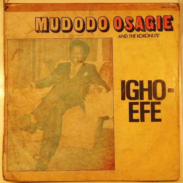 I.K MUDODO OSAGIE - Igho-efe - LP