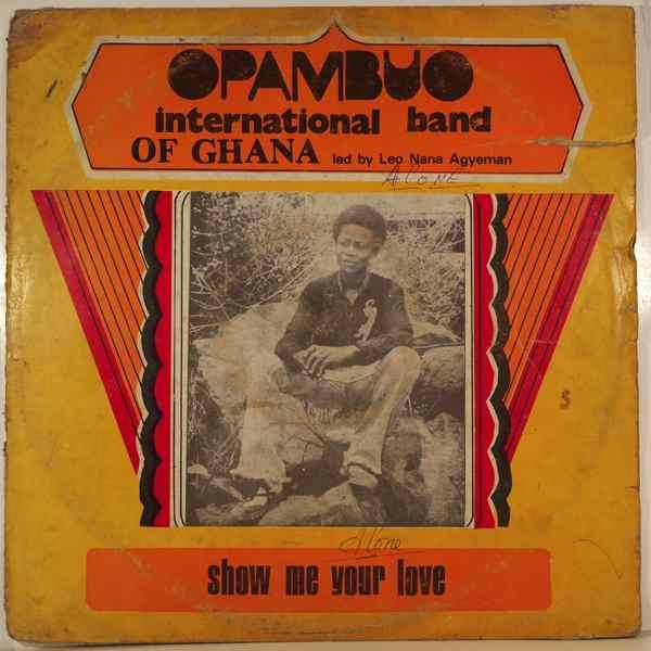 OPAMBUO INTERNATIONAL BAND OF GHANA - Show me your love - LP