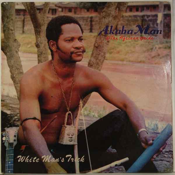 AKABA MAN & THE AFRICAN PRIDE - White man's trick - LP