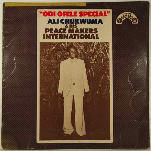 ALI CHUKWUMA & HIS PEACE MAKERS INTERNATIONAL - Odi Ofele Special - LP