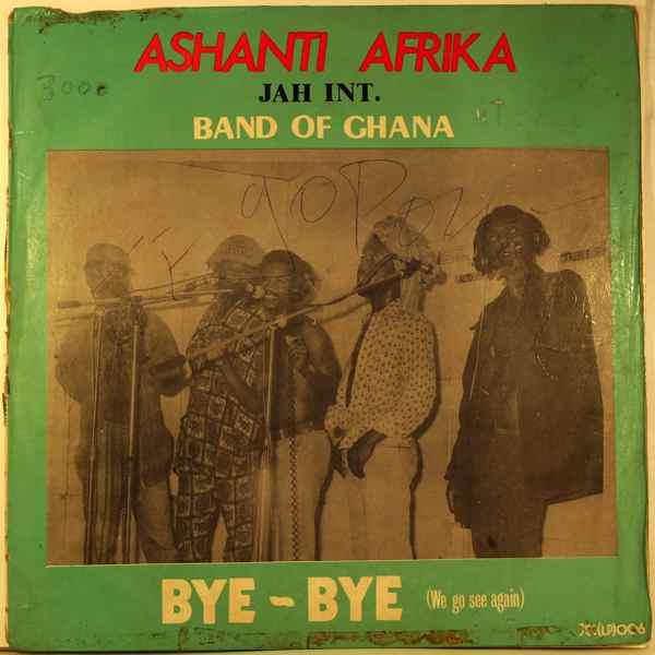 ASHANTI AFRIKA JAH BAND OF GHANA - Bye-bye (we go see again) - LP